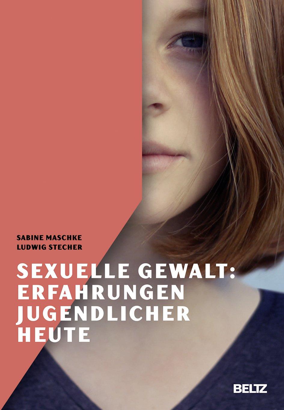 Sexuelle Gewalt: Erfahrungen Jugendlicher heute