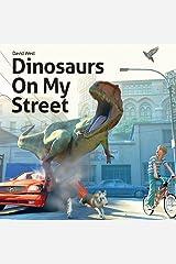 Dinosaurs On My Street Paperback