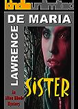 SISTER: An Alton Rhode Mystery (ALTON RHODE MYSTERIES Book 4)