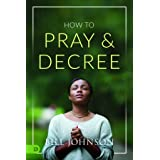 How to Pray and Decree