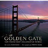The Golden Gate: San Francisco's Celebrated Bridge