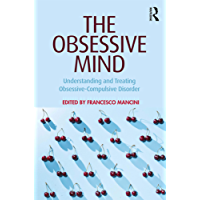 The Obsessive Mind: Understanding and Treating Obsessive-Compulsive Disorder (English Edition)