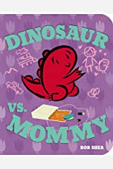 Dinosaur vs. Mommy Board Book (A Dinosaur vs. Book) Board book