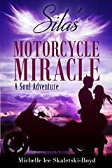 Silas'  Motorcycle Miracle: A Soul Adventure Paperback