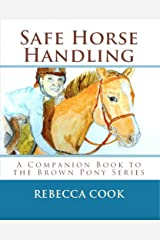 Safe Horse Handling: A Companion Book to the Brown Pony Series Kindle Edition