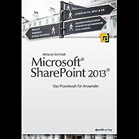 Microsoft® SharePoint 2013®: Das Praxisbuch für Anwender