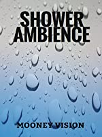 Shower Water Noise Ambience: Relax To The Sound Of A Running Shower Head.