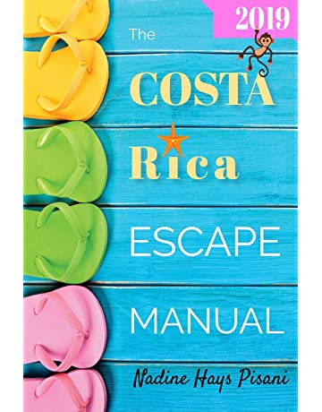 The Costa Rica Escape Manual 2019 (Happier Than A Billionaire)