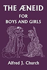 The Aeneid for Boys and Girls (Yesterday's Classics) Kindle Edition