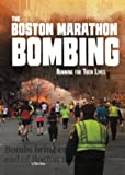 The Boston Marathon Bombing: Running for Their Lives (Tangled History)