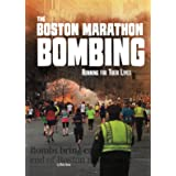 The Boston Marathon Bombing: Running for Their Lives (Tangled History)