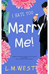 I Hate You, Marry Me! - Formerly Christmas in Kissing Bridge: Escape to a Winter Wonderland in this Heartwarming Small Town Christmas Romance Kindle Edition