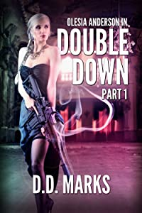 Double Down Part 1: Olesia Anderson #4.1