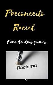 Preconceito Racial: Faca de dois gumes