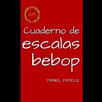 Cuaderno de escalas bebop: guía rápida para principiantes