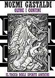 """Il tocco degli Spiriti Antichi (Trilogia """"oltre i confini"""" - vol 1)"""