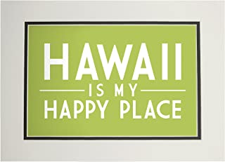 product image for Hawaii is My Happy Place - Simply Said (11x14 Double-Matted Art Print, Wall Decor Ready to Frame)