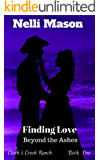 Finding Love: Beyond The Ashes (Clark's Creek Ranch Book 1)