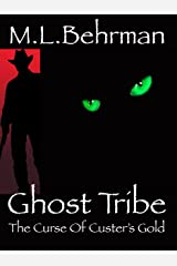 Ghost Tribe - The Curse Of Custer's Gold (J.Everett Earl Western Thrillers Book 4) Kindle Edition