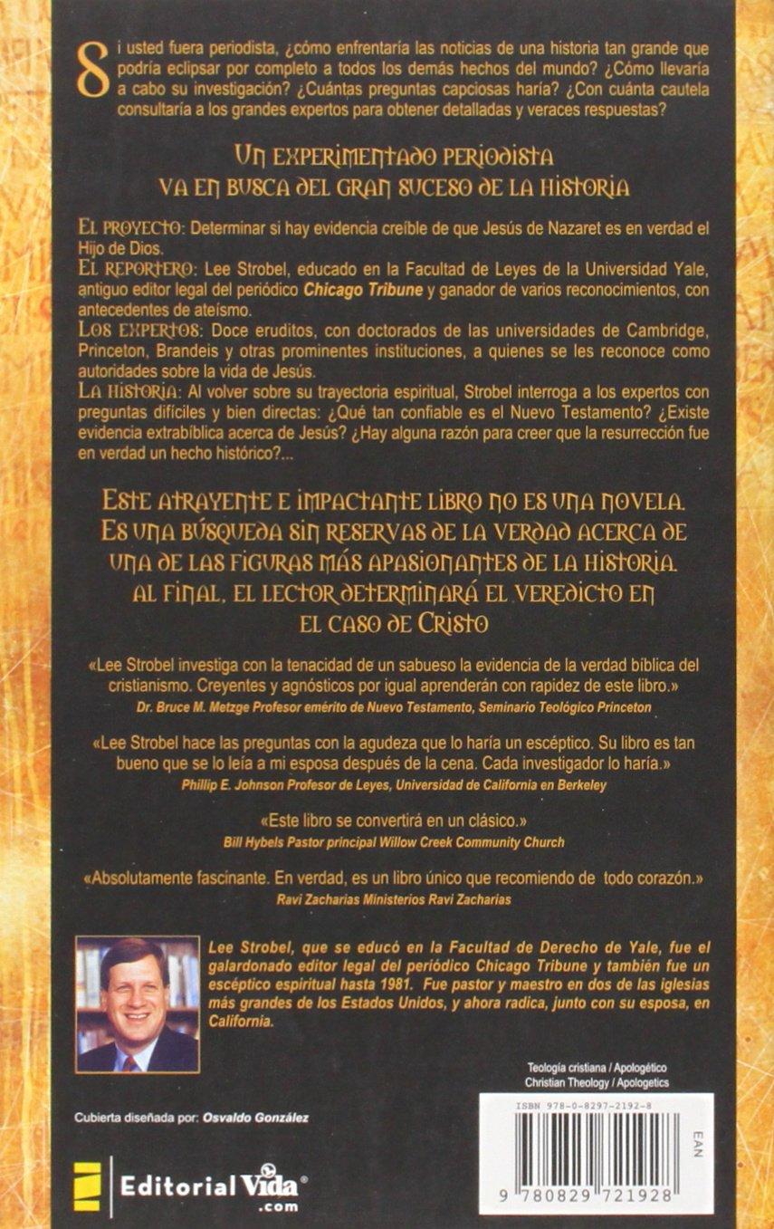 El caso de Cristo: Una investigación personal de un periodista de la evidencia de Jesús: An Investigation Exhaustive: Amazon.es: Lee Strobel: Libros