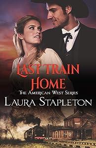 Last Train Home (American West Series) (Volume 1)