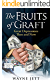 The Fruits of Graft: Great Depressions Then and Now
