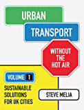 Urban Transport without the hot air: Volume 1: Sustainable solutions for UK cities