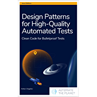 Design Patterns for High-Quality Automated Tests: Clean Code for Bulletproof Tests (English Edition)