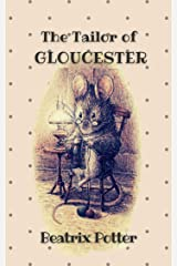 The Tailor of Gloucester: Original Classics and Annotated Kindle Edition