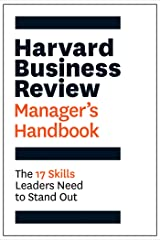 The Harvard Business Review Manager's Handbook: The 17 Skills Leaders Need to Stand Out (HBR Handbooks) Kindle Edition