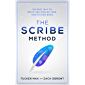 The Scribe Method: The Best Way to Write and Publish Your Non-Fiction Book (English Edition)