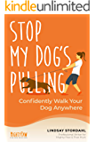Stop My Dog's Pulling: Confidently Walk Your Dog Anywhere