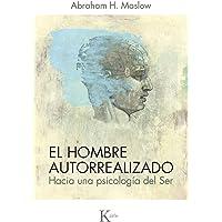 El hombre autorrealizado (Nueva presentación): Hacia una psicología del ser