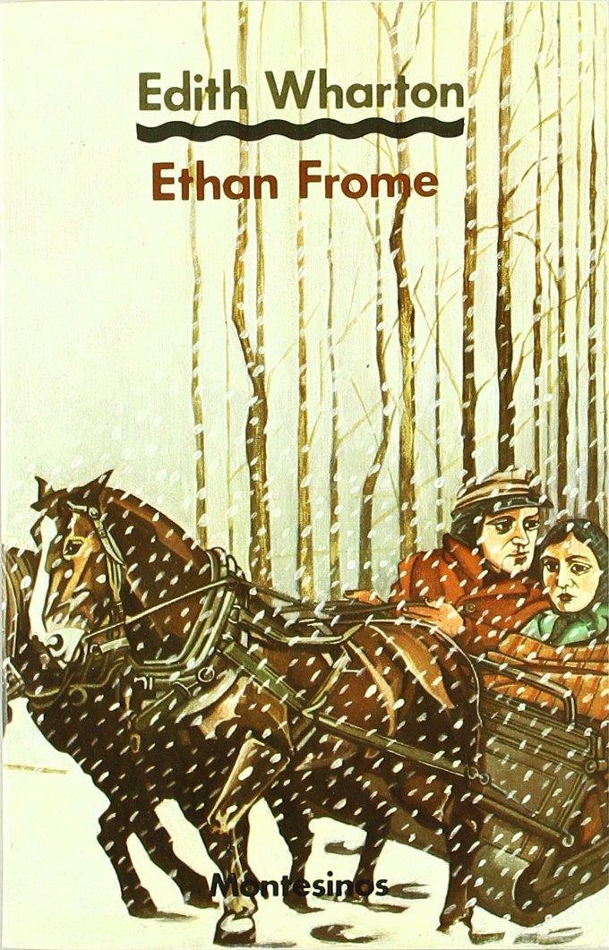 Ethan Frome (Narrativa (montesinos))