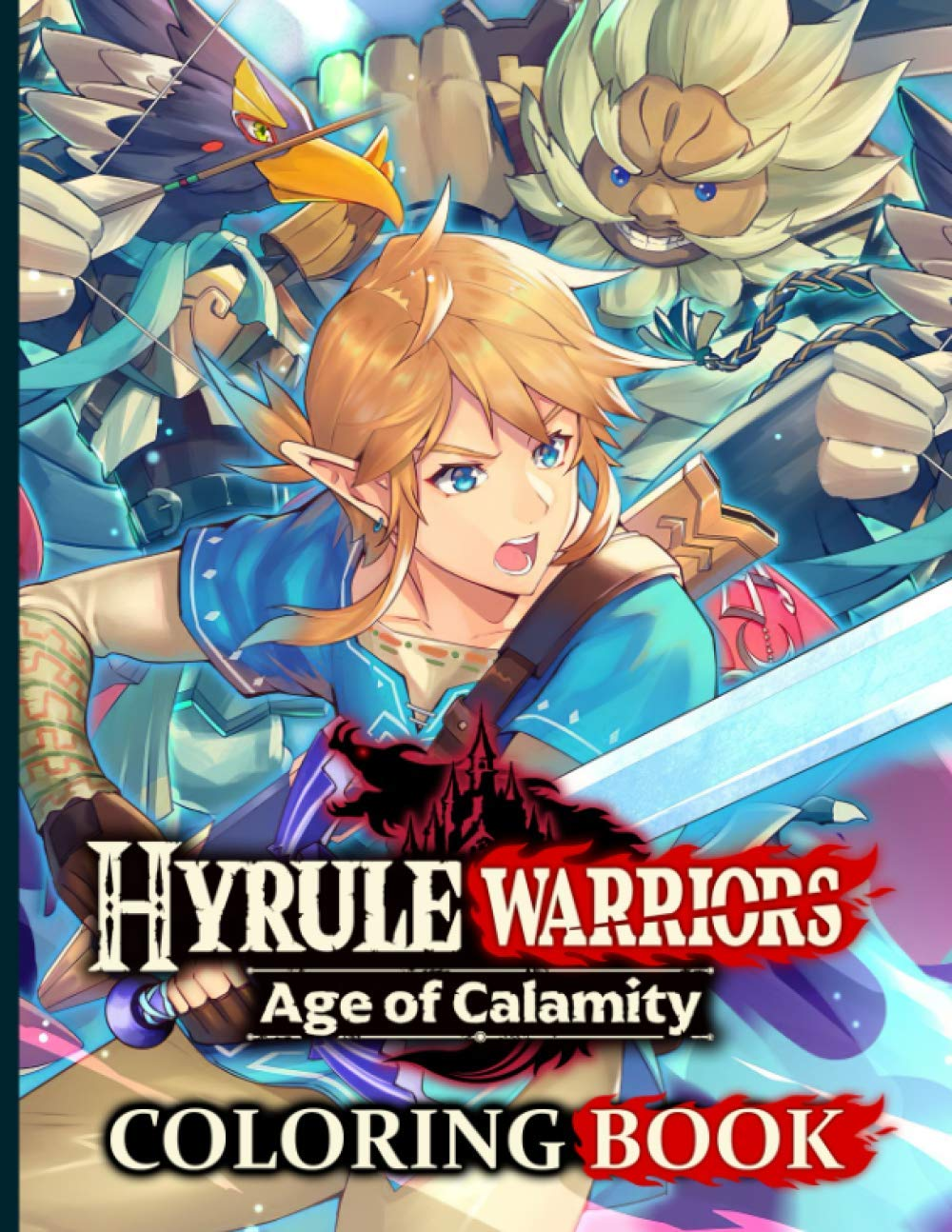Hyrule Warriors Age Of Calamity Coloring Book Color Wonder Coloring Books For Adults Hyrule Warriors Age Of Calamity Unofficial High Quality Akahito Uno 9798553630669 Amazon Com Books
