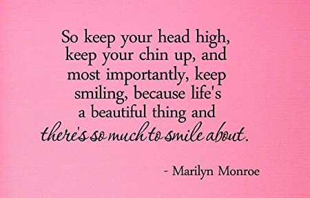So Keep Your Head High Keep Your Chin Up And Most Importantly