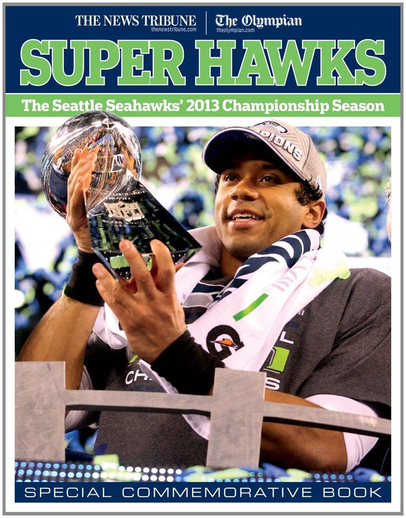 Read Online Super Hawks: The Seattle Seahawks' 2013 Championship Season PDF