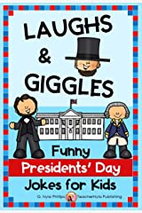 Presidents' Day Jokes for Kids: Funny and Educational (Seasonal Joke Books Book 16) Kindle Edition
