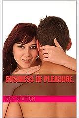 Business of Pleasure. Kindle Edition