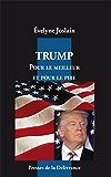 Trump. Pour le meilleur et pour le pire
