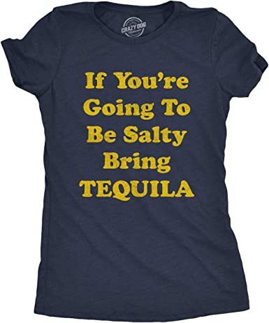 Cinco de Mayo Tshirt If You/'re Gonna Be Salty at Least Bring Tequila Funny Margarita Shirt