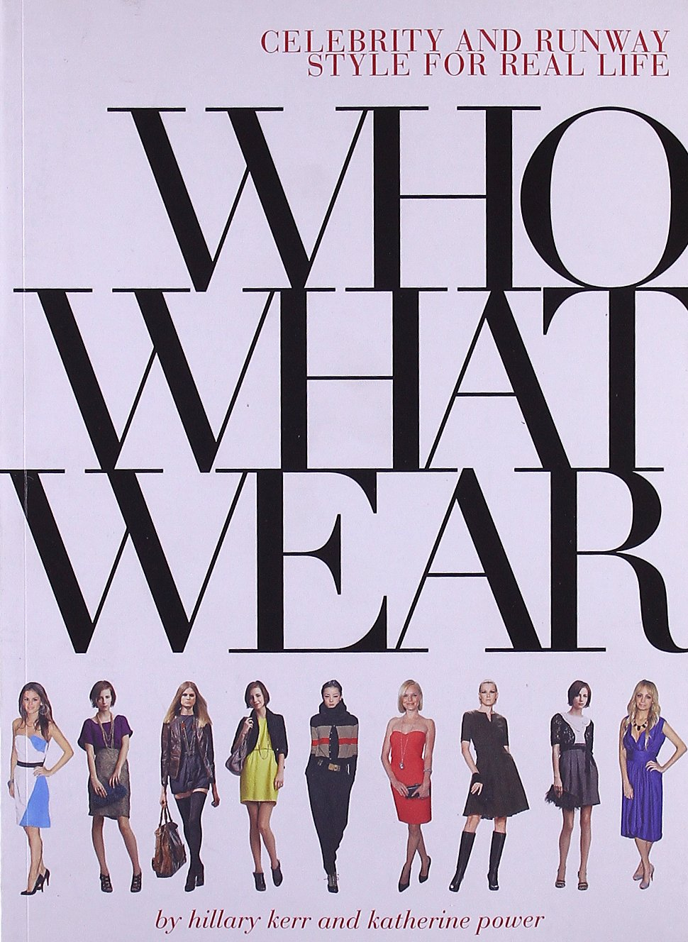 Download Who What Wear: Celebrity and Runway Style for Real Life PDF