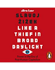 Like a Thief in Broad Daylight: Power in the Era of Post-Humanity