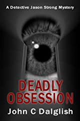 DEADLY OBSESSION (Clean Mystery Suspense) (Detective Jason Strong Mysteries Book 13) Kindle Edition