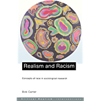 Realism and Racism: Concepts of Race in Sociological Research (Critical Realism: Interventions)