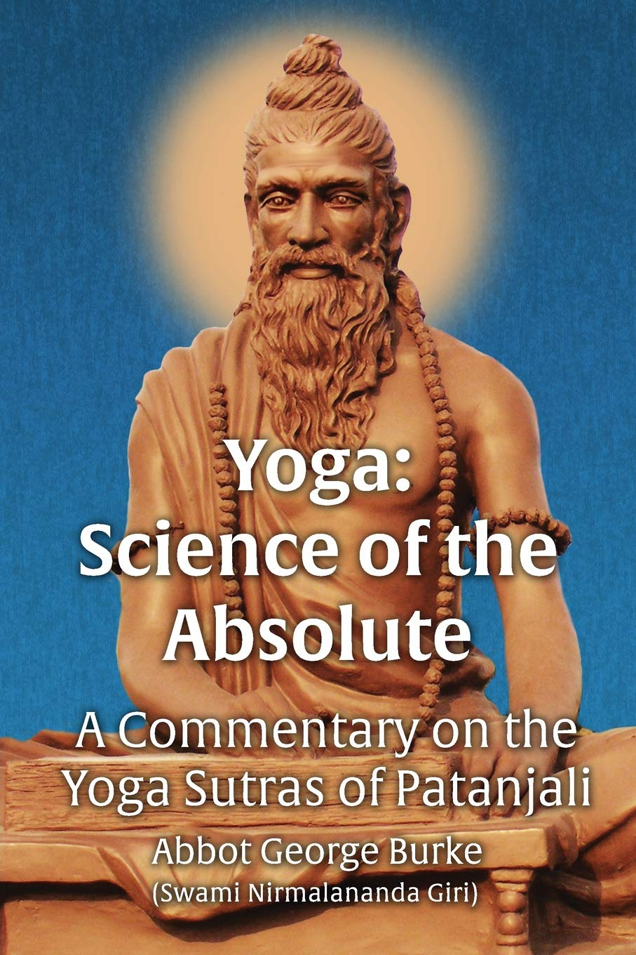 Yoga Science of the Absolute: A Commentary on the Yoga ...