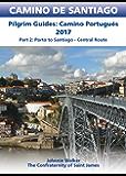 Camino Portugués Guidebook: Pilgrim Guides: Porto to Santiago Central route (CAMINO DE SANTIAGO)