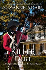Killer Debt: A Michael Stoddard American Revolution Mystery (Michael Stoddard American Revolution Mysteries Book 4) Kindle Edition