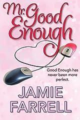 Mr. Good Enough Kindle Edition