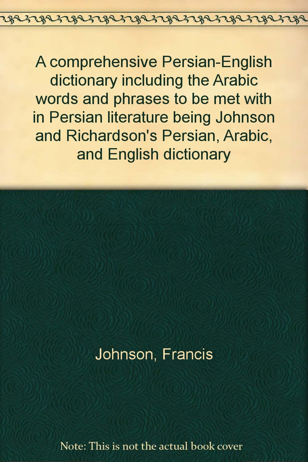 A comprehensive Persian-English dictionary including the